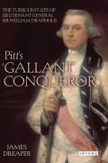 Pitt's 'Gallant Conqueror': The Turbulent Life of Lieutenant-General Sir William Draper K.B.