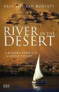 River in the Desert: A Modern Traveller in Ancient Egypt