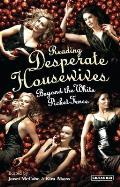 Reading Desperate Housewives Beyond the White Picket Fence