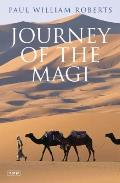 Journey of the Magi: Travels in Search of the Birth of Jesus