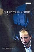 New Voices Of Islam Reforming Politics &