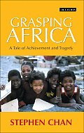 Grasping Africa: A Tale of Tragedy and Achievement