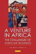 A Venture in Africa: The Challenges of African Business