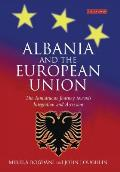 Albania and the European Union: The Tumultuous Journey Towards Integration and Accession