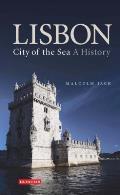 Lisbon City of the Sea A History