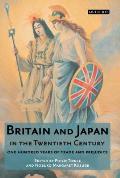 Britain & Japan in the Twentieth Century One Hundred Years of Trade & Prejudice