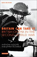 Britain Can Take It: The British Cinema in the Second World War