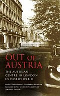 Out of Austria: The Austrian Centre in London in World War II