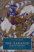 I.B. Tauris & BIPS Persian Studies #02: The Ilkhanid Book of Ascension: A Persian-Sunni Devotional Tale
