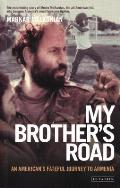 My Brothers Road An Americans Fateful Journey to Armenia