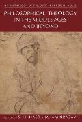 An Anthology of Philosophy in Persia, Volume 3: Philosophical Theology in the Middle Ages and Beyond, from Mu'tazili and Ash'ari to Shii Texts
