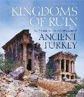 Kingdoms of Ruin: The Art and Architectural Splendours of Ancient Turkey Cover