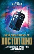 New Dimensions of Doctor Who: Adventures in Space, Time and Television