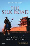 Silk Road Ten Thousand Miles Through Central Asia