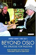 Beyond Oslo, the Struggle for Palestine: Inside the Middle East Peace Process from Rabin's Death to Camp David