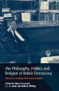 The Philosophy, Politics and Religion of British Democracy: Maurice Cowling and Conservatism