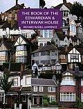 The Book of the Edwardian & Interwar House
