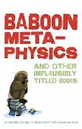 Baboon Metaphysics & Other Implausibly Titled Books