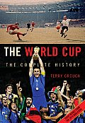 World Cup The Complete History