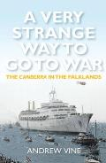 A Very Strange Way to Go to War: The Camberra in the Falklands