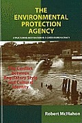 Environmental Protection Agency: Structuring Motivation in a Green Bureaucracy - the Conflict Between Regulatory Style and Cultural Identity