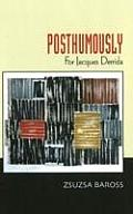 Posthumously: for Jacques Derrida