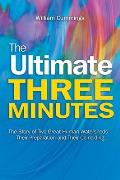 The Ultimate Three Minutes: The Story of Two Great Human Watersheds -- Their Preparation and Their Coinciding