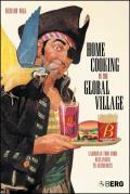 Home Cooking in the Global Village: Caribbean Food from Buccaneers to Ecotourists (Anthropology and Material Culture)
