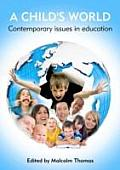 A Child's World - Contemporary Issues in Education