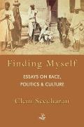 Finding Myself: Essays on Race, Politics & Culture