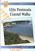 Llyn Peninsula Coastal Walks: a Detailed Guide To a Walk Around the Coast of Llayn