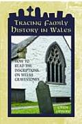 Tracing Family History in Wales: How To Read the Inscriptions on Welsh Gravestones