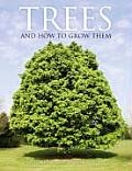 Trees & How To Grow Them