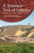 Toilsome Task of Industry - the Story of the Copper Industry in Wales