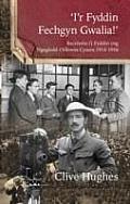 'i'r Fyddin Fechgyn Gwalia!': Recriwtio I'r Fyddin Yng Ngogledd-orllewin Cymru 1914-1916