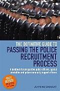 Definitive Guide To Passing the Police Recruitment Process: a Handbook for Prospective Police Officers, Special Constables and Police Community Support Officers
