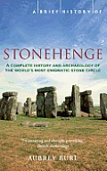 Brief History of Stonehenge a Complete History & Archaeology of the Worlds Most Enigmatic Stone Circle Cover