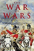 War of Wars the Epic Battle between Britain & France 1789 1815