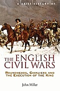 Brief History Of The English Civil Wars by John Miller