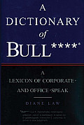 Dictionary Of Bullshit A Lexicon Of Corporate