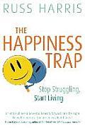 Happiness Trap Based on ACT A Revolutionary Mindfulness Based Program for Overcoming Stress Anxiety & Depression