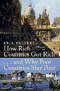 How Rich Countries Got Rich & Why Poor Countries Stay Poor