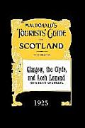Glasgow, the Clyde and Loch Lomond: MacDonald's Tourists' Guide 1925
