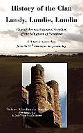 History of the Clan Lundy, Lundie, Lundin: One of the Most Ancient Families of the Kingdom of Scotland: A History and Genealogy from the 11th Century