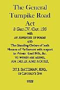 The General Turnpike Road ACT: 3 Geo.IV. Cap. 126, with an Appendix of Forms, 1822