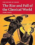 Rise & Fall Of The Classical World 2500 bc 600ad