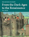 From the Dark Ages to the Renaissance 700 1599 AD