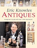 Eric Knowles Antiques A Beginners Guide