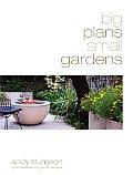 Big Plans Small Gardens