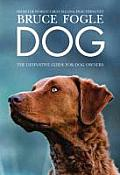 Dog: The Definitive Guide for Dog Owners. Bruce Fogle